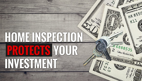 A home inspection protects your investment.